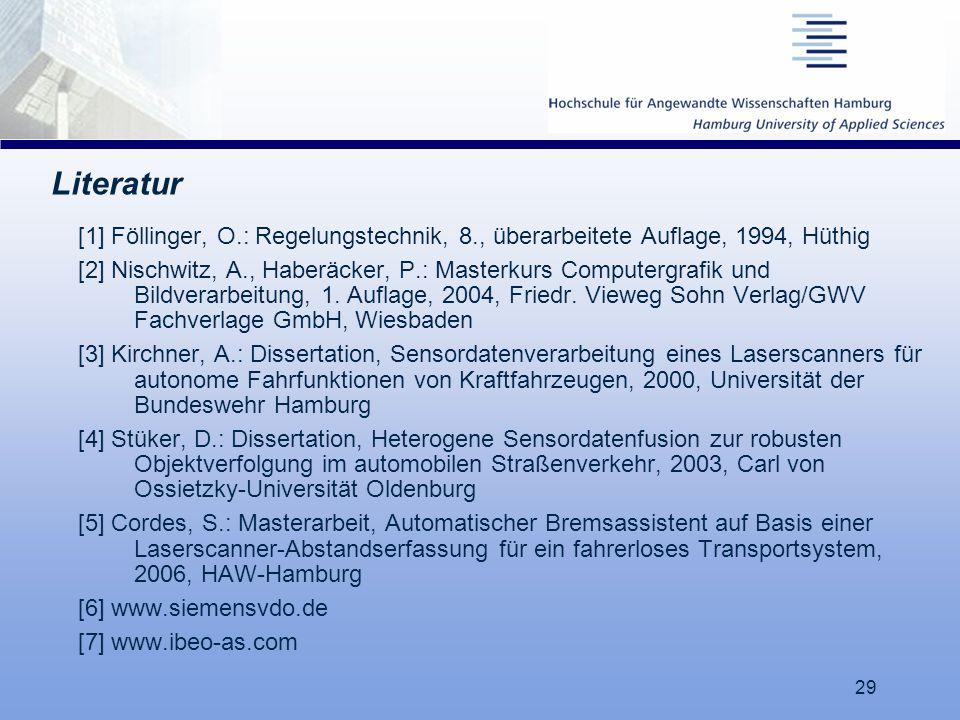 17.03.06 Literatur. [1] Föllinger, O.: Regelungstechnik, 8., überarbeitete Auflage, 1994, Hüthig.